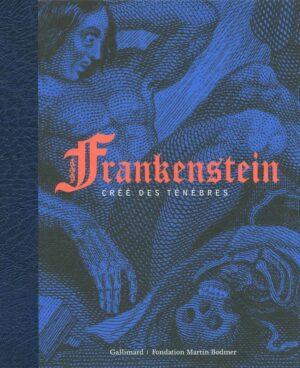 Frankenstein, créé des ténèbres - catalogue de l'exposition
