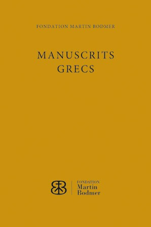 Manuscrits grecs de la Fondation Martin Bodmer - Étude et catalogue scientifique