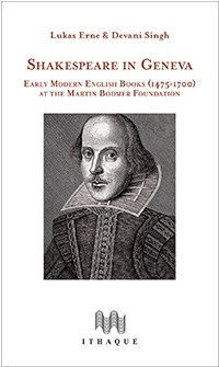 Shakespeare in Geneva : Early Modern English Books (1475-1700) at the Martin Bodmer Foundation